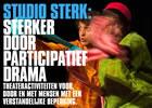 Studio Sterk , Sterker door Participatief Drama